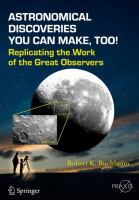 Astronomical Discoveries You Can Make, Too! [electronic resource] : Replicating the Work of the Great Observers