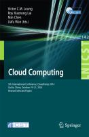 Cloud Computing [electronic resource] : 5th International Conference, CloudComp 2014, Guilin, China, October 19-21, 2014, Revised Selected Papers