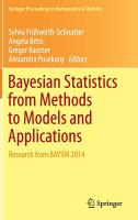 Bayesian statistics from methods to models and applications [electronic resource] : BAYSM Vienna, September, 2014