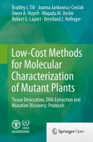 Low-cost methods for molecular characterization of mutant plants [electronic resource] : tissue desiccation, DNA extraction and mutation discovery : protocols