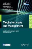 Mobile Networks and Management [electronic resource] : 6th International Conference, MONAMI 2014, Würzburg, Germany, September 22-26, 2014, Revised Selected Papers