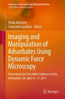 Imaging and Manipulation of Adsorbates Using Dynamic Force Microscopy [electronic resource] : Proceedings from the AtMol Conference Series, Nottingham, UK, April 16-17, 2013