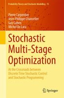 Stochastic multi-stage optimization [electronic resource] : at the crossroads between discrete time stochastic control and stochastic programming