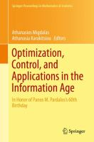 Optimization, Control, and Applications in the Information Age [electronic resource] : In Honor of Panos M. Pardalos?s 60th Birthday