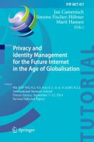 Privacy and Identity Management for the Future Internet in the Age of Globalisation [electronic resource] : 9th IFIP WG 9.2, 9.5, 9.6/11.7, 11.4, 11.6/SIG 9.2.2 International Summer             School, Patras, Greece, September 7-12, 2014, Revised Selected Papers