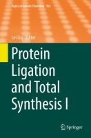 Protein Ligation and Total Synthesis I [electronic resource]