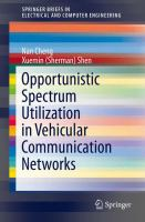 Opportunistic Spectrum Utilization in Vehicular Communication Networks [electronic resource]