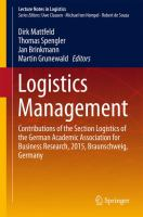 Logistics Management [electronic resource] : Contributions of the Section Logistics of the German Academic Association for Business Research, 2015, Braunschweig, Germany