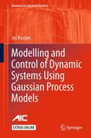 Modelling and Control of Dynamic Systems Using Gaussian Process Models [electronic resource]