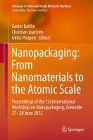 Nanopackaging: From Nanomaterials to the Atomic Scale [electronic resource] : Proceedings of the 1st International Workshop on Nanopackaging, Grenoble 27-28 June 2013