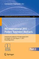 HCI International 2015 - Posters? Extended Abstracts [electronic resource] : International Conference, HCI International 2015, Los Angeles, CA, USA, August 2-7, 2015. Proceedings,             Part II
