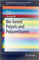 Bio-based Polyols and Polyurethanes [electronic resource]
