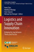 Logistics and Supply Chain Innovation [electronic resource] : Bridging the Gap between Theory and Practice