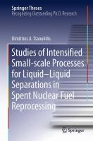Studies of Intensified Small-scale Processes for Liquid-Liquid Separations in Spent Nuclear Fuel Reprocessing [electronic resource]