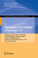 Applications and Usability of Interactive TV [electronic resource] : Third Iberoamerican Conference, jAUTI 2014, and Third Workshop on Interactive Digital TV, Held as Part of Webmedia             2014, João Pessoa, PB, Brazil, November 18-21, 2014. Revised Selected Papers