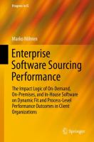 Enterprise software sourcing performance [electronic resource] : the impact logic of on-demand, on-premises, and in-house software on dynamic fit and process-level performance             outcomes in client organizations