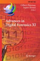 Advances in Digital Forensics XI [electronic resource] : 11th IFIP WG 11.9 International Conference, Orlando, FL, USA, January 26-28, 2015, Revised Selected Papers