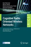 Cognitive Radio Oriented Wireless Networks [electronic resource] : 10th International Conference, CROWNCOM 2015, Doha, Qatar, April 21-23, 2015, Revised Selected Papers