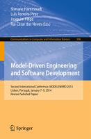 Model-Driven Engineering and Software Development [electronic resource] : Second International Conference, MODELSWARD 2014, Lisbon, Portugal, January 7-9, 2014, Revised Selected             Papers