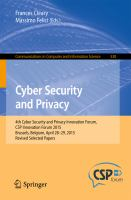 Cyber Security and Privacy [electronic resource] : 4th Cyber Security and Privacy Innovation Forum, CSP Innovation Forum 2015, Brussels, Belgium April 28-29, 2015, Revised Selected             Papers
