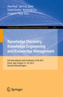 Knowledge Discovery, Knowledge Engineering and Knowledge Management [electronic resource] : 6th International Joint Conference, IC3K 2014, Rome, Italy, October 21-24, 2014, Revised             Selected Papers