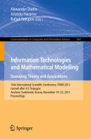 Information Technologies and Mathematical Modelling - Queueing Theory and Applications [electronic resource] : 14th International Scientific Conference, ITMM 2015, named after             A. F. Terpugov, Anzhero-Sudzhensk, Russia, November 18-22, 2015, Proceedings
