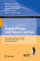 Analysis of Images, Social Networks and Texts [electronic resource] : 4th International Conference, AIST 2015, Yekaterinburg, Russia, April 9?11, 2015, Revised Selected Papers