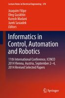 Informatics in Control, Automation and Robotics [electronic resource] : 12th International Conference, ICINCO 2015 Colmar, Alsace, France, 21-23 July, 2015 Revised Selected Papers