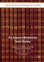 Islamic worldview from Turkey : religion in a modern, secular and democratic state /