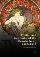 Politics and aesthetics of the female form, 1908 -1918 /