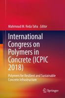 International congress on polymers in concrete (ICPIC 2018) : polymers for resilient and sustainable concrete infrastructure /