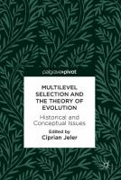 Multilevel selection and the theory of evolution : historical and conceptual issues /