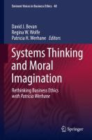 Systems thinking and moral imagination : rethinking business ethics with Patricia Werhane /