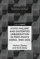 State failure and distorted urbanisation in post-Mao's China, 1993-2012 /