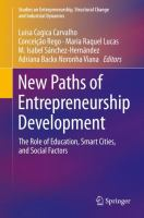 New paths of entrepreneurship development : the role of education, smart cities, and social factors /