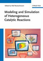 Modeling and simulation of heterogeneous catalytic reactions [electronic resource] : from the molecular process to the technical system