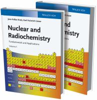Nuclear and radiochemistry [electronic resource] : fundamentals and applications