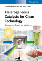 Heterogeneous catalysts for clean technology [electronic resource] : spectroscopy, design, and monitoring