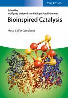 Bioinspired catalysis [electronic resource] : metal-sulfur complexes