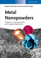 Metal nanopowders [electronic resource] : production, characterization, and energetic applications