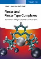 Pincer and pincer-type complexes [electronic resource] : applications in organic synthesis and catalysis
