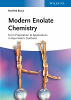 Modern enolate chemistry [electronic resource] : from preparation to applications in asymmetric synthesis