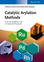 Catalytic arylation methods [electronic resource] : from the academic lab to industrial processes