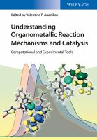 Understanding organometallic reaction mechanisms and catalysis [electronic resource] : computational and experimental tools