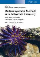 Modern synthetic methods in carbohydrate chemistry [electronic resource] : from monosaccharides to complex glycoconjugates
