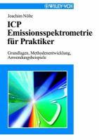 ICP Emissionsspektrometrie für Praktiker [electronic resource] : Grundlagen, Methodenentwicklung, Anwendungsbeispiele