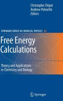 Free energy calculations [electronic resource] : theory and applications in chemistry and biology