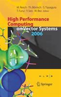 High performance computing on vector systems 2006 [electronic resource] : proceedings of the High Performance Computing Center : Stuttgart, March 2006