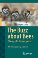 The buzz about bees : biology of a superorganism