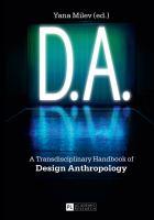 D.A. : a transdisciplinary handbook of design anthropology